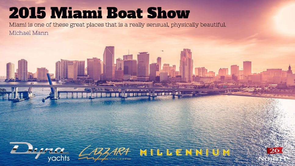 2015 Miami Boat Show with 26 North Yachts